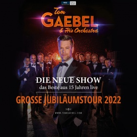 Tom Gaebel & His Orchestra, Jubiläumstour 2022
