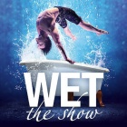 GOP Varieté-Theater<br>WET - the show!